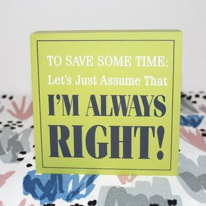 "Block Room Decor ""I'm always right"" Green Decor"